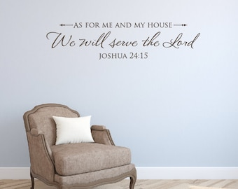 As for me and my house Wall Decal, Serve the Lord Wall Decal, Christian Vinyl Decal, Joshua 24:15