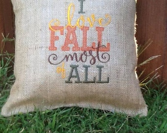 Fall Burlap Pillow, I Love Fall Most of All, Burlap Pillow, Burlap Decor, Throw Pillow, Fall Decoration, Embroidered Pillow,