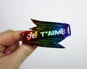 Je T'aime Tattoo Scroll Hair Clip or Brooch, Holographic or Rainbow
