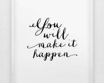 you will make it happen print // motivational inspirational print // black and white wall decor // typographic minimalist print