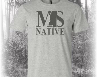 Mississippi Native Shirt, Native Mississippi Shirt, Mississippi Shirt, MS Shirt, Mississippi State Shirt