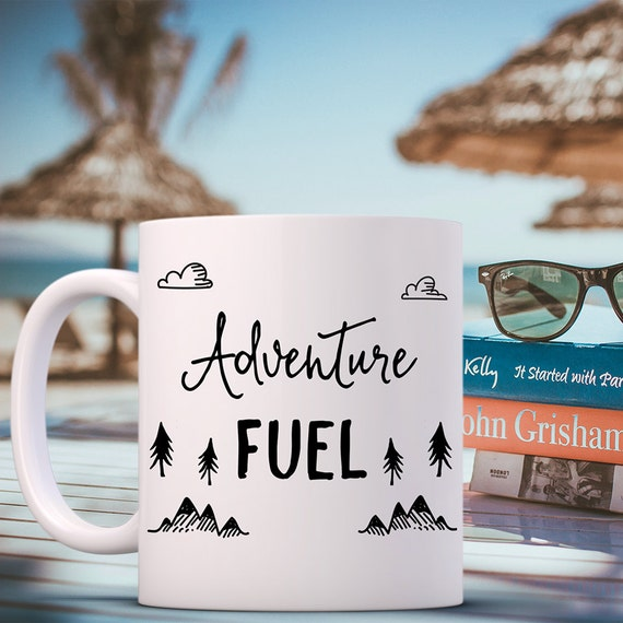 Coffee Mug Adventure Fuel Coffee Cup - Adventure Travel Mug