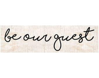 Be Our Guest Sign- Guest Room Sign