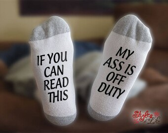 Off Duty Socks, If You Can Read This, Gift For Her, Gift For Him