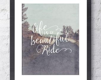 Inspirational Art Print. Life Is a Beautiful Ride Art. Typographic print. Faux Gold Wall Art. Home Decor. Nursery Decor. Motivational Art.