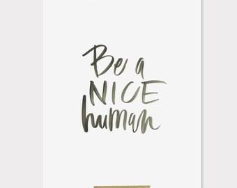 8x10 print / be a nice human