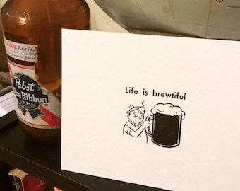 Life is brewtiful • letterpress printed card