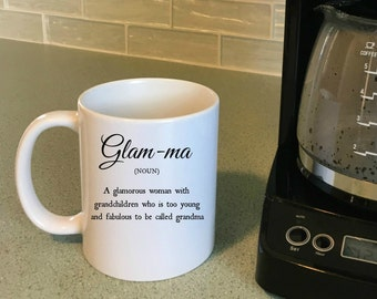 Glam-ma Mug a glamorous woman with grandchildren, Mugs with Sayings, Mugs for Her,  Gifts for New Grandmas, Funny Coffee Mugs