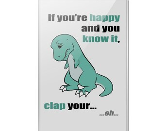 T-rex can't clap hands happy and know it tyrannosaurus dinosaur funny rectangle acrylic fridge refrigerator magnet