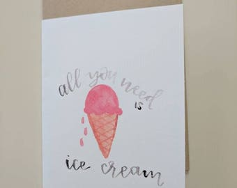 All You Need is Ice Cream Card