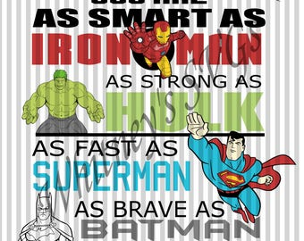 Daddy You Are As Smart as Iron Man As Strong As Hulk As Fast As Superman As Brave as Batman You're My Favorite Superhero SVG DXF Cut File