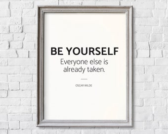 Be Yourself - Everyone Else Is Taken, PRINTABLE Wall Art, Be Yourself Quote, Oscar Wilde Quote, Inspirational Poster, Be Yourself Print