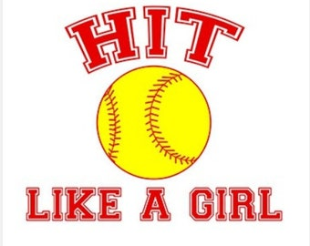 Hit like a Girl Softball New Various Sizes and Colors Available Shirts Shirt