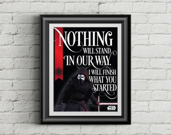 Star Wars Poster: Kylo Ren's quote 'Nothing will stand in our way, I will finish what you started'