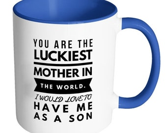 """Mother's Gift Mug from Son - """"You are the Luckiest Mother in the World..."""""""