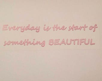 Everyday is the start of something beautiful card