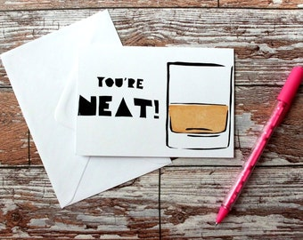 Hand Screenprinted Greetings Card - 'You're NEAT' Valentine's/Birthday/Anniversary/Mothers/Fathers Day Card