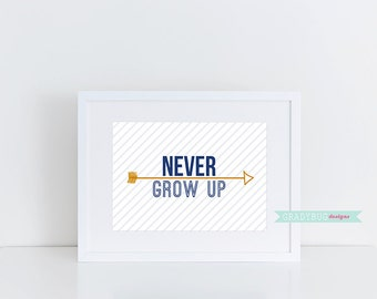Never Grow Up Art Printable Wall Decor Boy Nursery Digital print Stripes Arrow Blue Picture 8x10 instant download