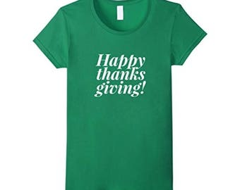 Happy Thanks Giving t-shirt