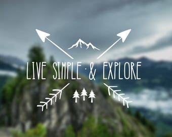 Explore decal, Live simple decal, nature decal, wall decal, car decal, window decal, nature sticker, gift, decal, door decal