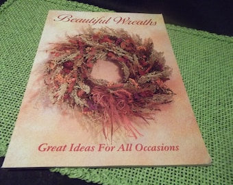 Beautiful Wreaths For All Occasions Crafting Instruction Book