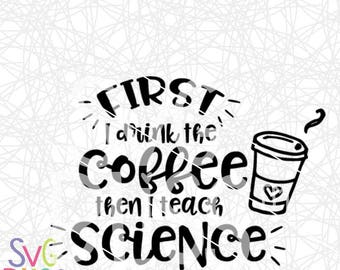 Science Teacher SVG, Coffee, Funny, Humor, Teacher Appreciation Gift, DXF, Cut File, Cricut & Silhouette Compatible Design Digital Download