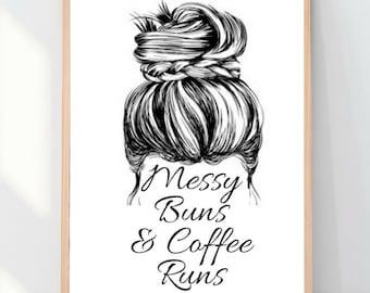 Messy Buns & Coffee Runs Printable Wall Art | Girly Prints | Coffee Lover |Print