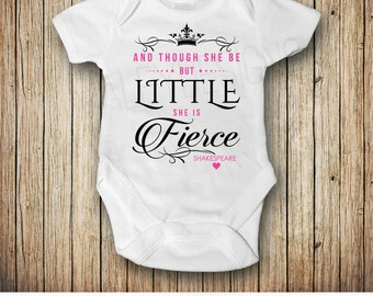And though she be but little she is fierce bodysuit, Baby Girl Outfit, Shakespeare Quote