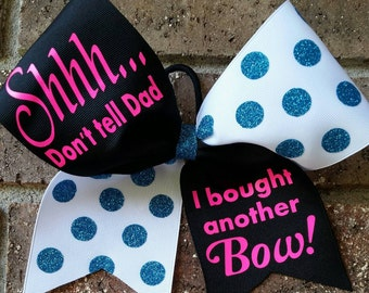 Cheer bow, Shhh...Don't tell Dad I bought another bow!