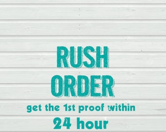 Rush the FIRST PROOF - to receive the first proof in 24 hour - Add this listing along with your invitation