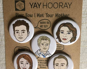 How I Met Your Mother, pin button badges, magnets hand drawn illustrations, Ted Mosby, Robin, Barney Stinson, Lily, Marshall, HIMYM