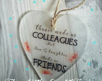 Chance made us colleagues but  fun & laughter made us friends acrylic hanging heart with jute string
