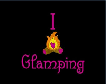 Digital Instant Download I Love Glamping campfire machine embroidery design Glamping camping embroidery design