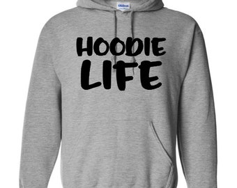 Hoodie Life Funny Unisex Pullover Hoodie Sweatshirt Many Sizes S-5X Colors Gift Jenuine Crafts
