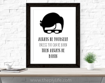 Home Decor | Always Be Robin Wall Art, Gift, Printed Art, Digital Art, Office, Free Shipping Black Friday Sale