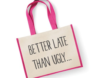Better Late Than Ugly Bag Shopping Bag Large Jute Bag Reusable Black Shopper