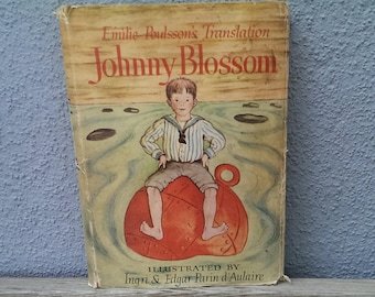 Johnny Blossom first translated American edition by Emilie Poulsson illustrated by Ingri and Edgar Parin D'Aulaire 1948 rare books