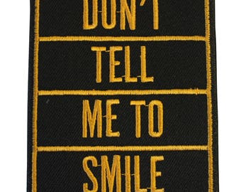 Don't Tell Me to Smile Iron On Patch Embroidery Sewing DIY Customise Denim Cotton Feminist Girl Gang Riot Grrrl Gold Black Tumblr SJW