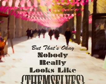Dead Milkmen Quote Poster - Nobody Really Looks Like Themselves - 8x10