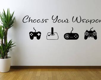 Choose Your Weapon Game Vinyl Wall Decal Sticker, Wall Decal, Wall Art, Wall Sticker, Gamer Home Decor game room decor bedroom decor