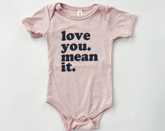Love you. Mean it. - Baby Onesie Bodysuit
