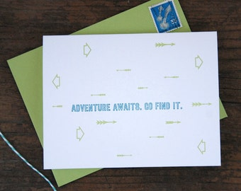 Adventure Awaits. Go Find It Letterpress Greeting Card