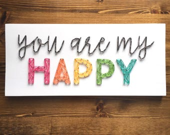 MADE TO ORDER String Art You Are My Happy Sign