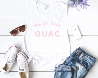 What The Guac, Funny White Muscle Tank Top