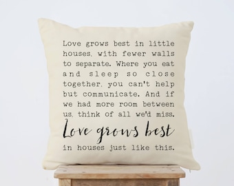 Love grows best in little houses Throw Pillow, Home decor, Wedding Gift, Housewarming, New Home, family christmas gifts