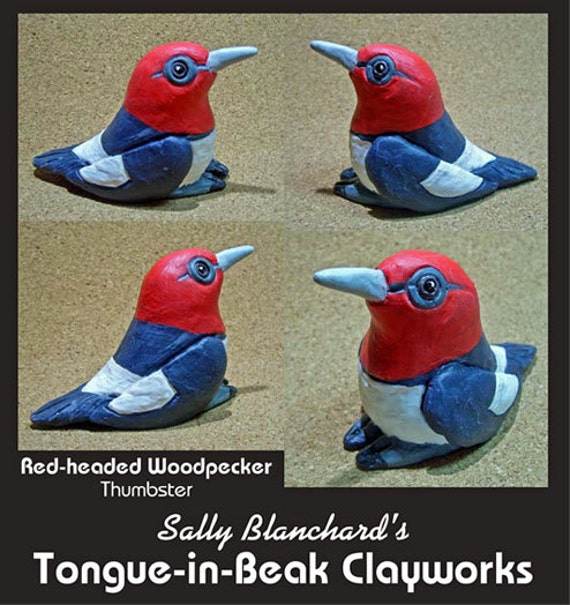 """Red-headed Woodpecker - Sally Blanchard's Tongue-in-Beak Clayworks """"thumbsters"""""""