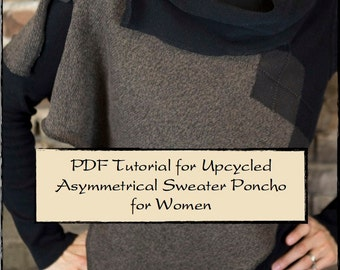 Digital PDF Tutorial for Upcycled Asymmetrical Sweater Poncho for Women