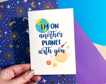 I'm On Another Planet With You / Valentines / Cute Valentines / Birthday / Anniversary / Wedding / Wife / Husband / Girlfriend / Blink 182