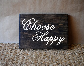 CHOOSE HAPPY // Inspirational Quote Wooden Sign