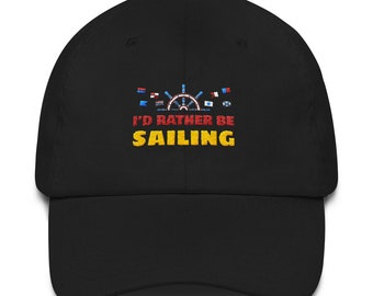 I'd Rather Be sailing - Dad Hat